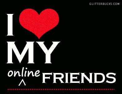 i love my online friends