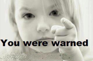 you were warned