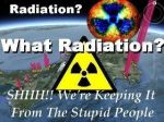 WHAT RADIATION?? Shhhhout!
