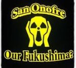 san onofre our fukushima