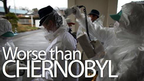 Fukushima WORSE THAN CHERNOBYL