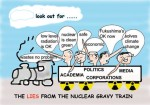 look out for the LIES of the nuclear gravy trains