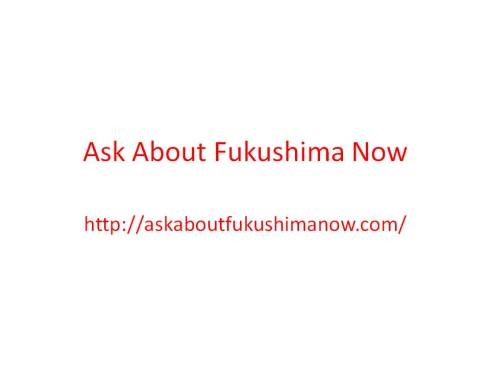ask about fukushima now