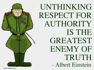 unthinking respect for authority is the greatest enemy