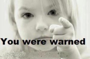 YOU WERE WARNED TOO