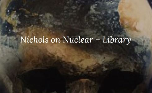 Nichols on Nuclear Library of Articles YOUR RADIATION THIS WEEK